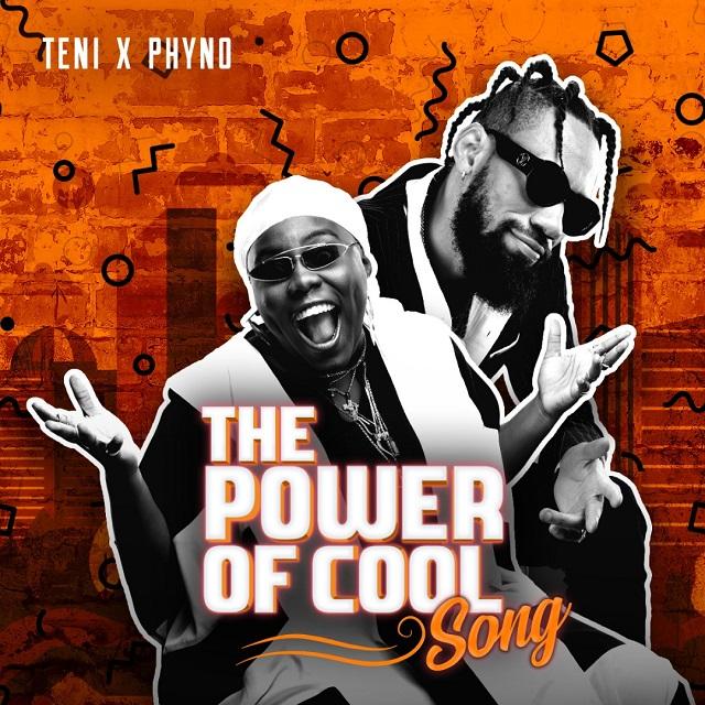 MUSIC:TENI X PHYNO-THE POWER OF COOL