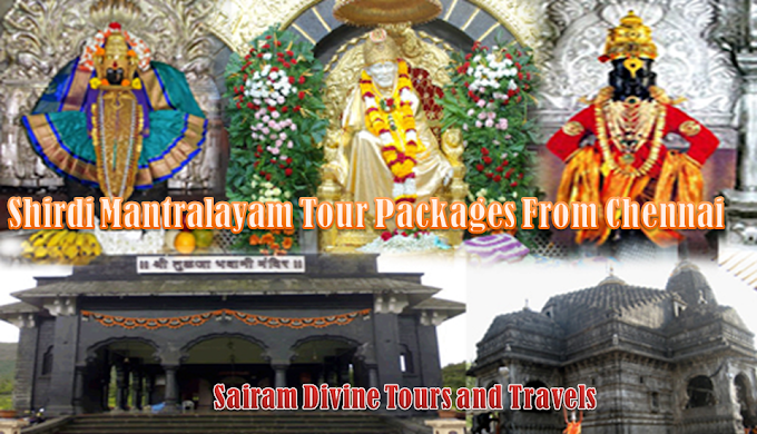 Shirdi Mantralayam Tour Packages From Chennai - Coimbatore and Bangalore By Flight and Train