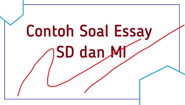 soal essay SD MI lengkap berbagai mata pelajaran
