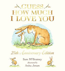 Guess How Much I Love You by Sam McBratney, illustrated by Anita Jeram book cover