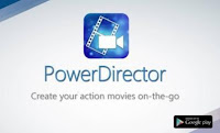 PowerDirector aplikasi android edit video 2 - kanalmu