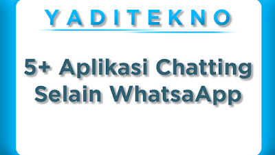 5+ Aplikasi Chatting Selain WhatsaApp