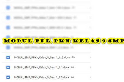 Modul BDR PKN Kelas 9 SMP/ MTs Semester 1 untuk Daring dan Luring