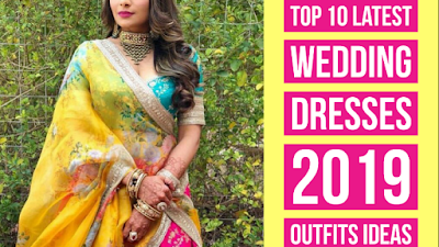 Top 10 indian wedding dresses 2019, outfits ideas, video