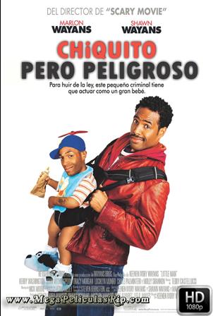 Chiquito Pero Peligroso [1080p] [Latino-Ingles] [MEGA]