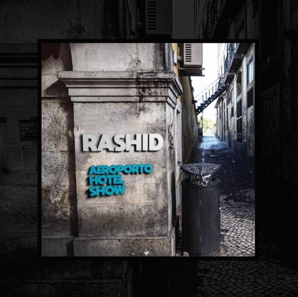 """[News] Rashid traz seu cotidiano em single """"Aeroporto, Hotel, Show"""" que chega acompanhado de videoclipe"""