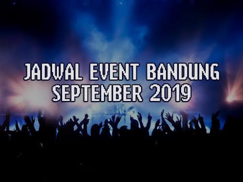 Jadwal event Bandung september 2019