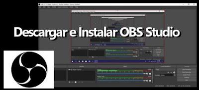 Cómo Descargar e Instalar OBS Studio
