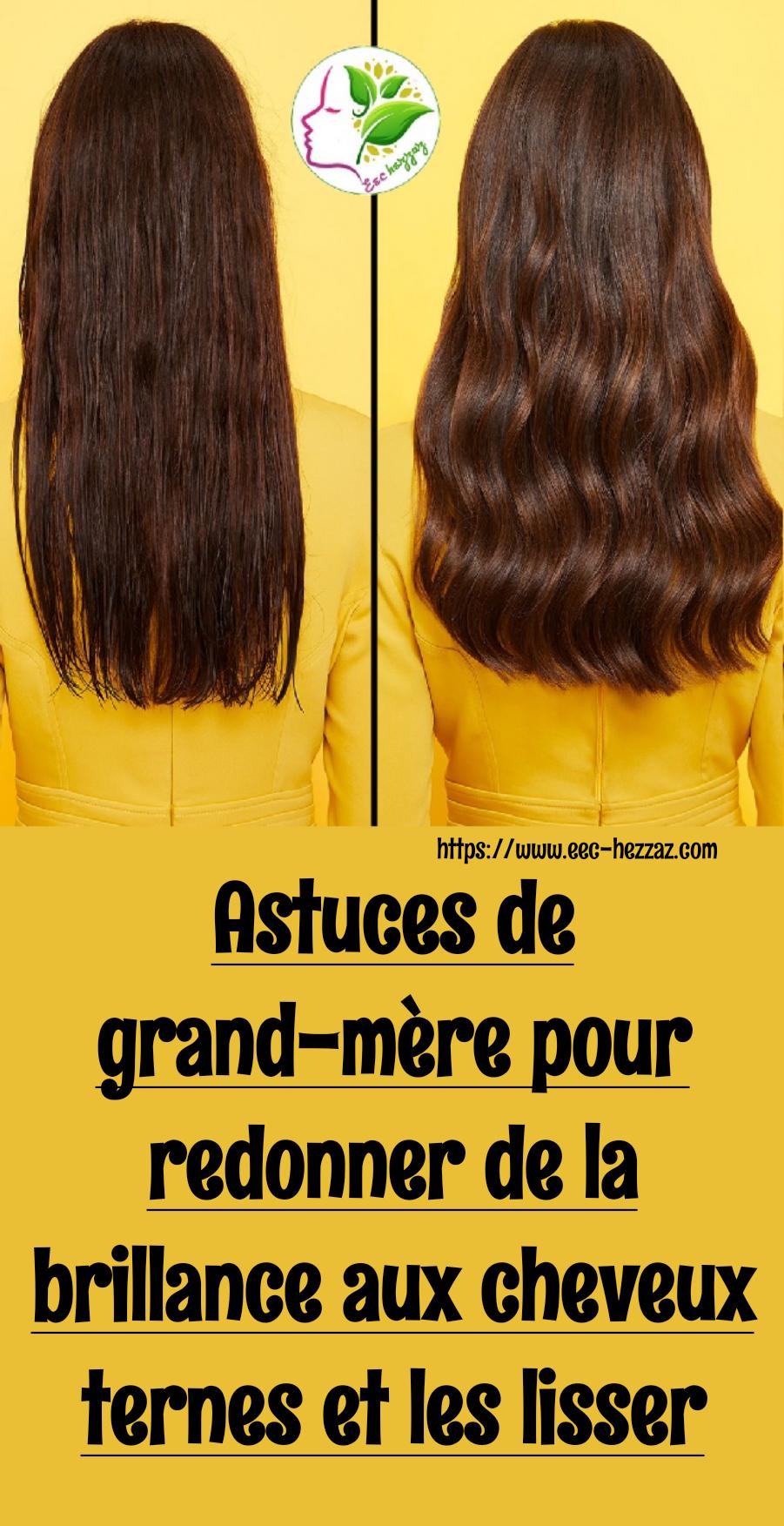 Astuces de grand-mère pour redonner de la brillance aux cheveux ternes et les lisser