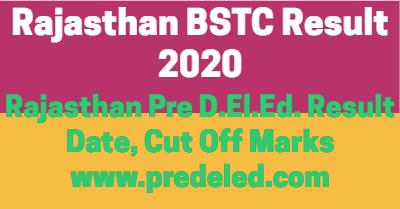 Rajasthan BSTC Result 2021, Rajasthan Pre D.El.Ed. Result 2021