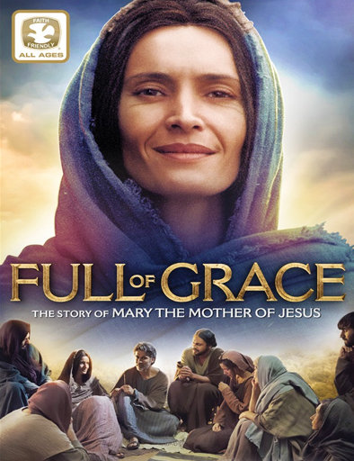 Ver Full of Grace (Llena de gracia) (2015) Online