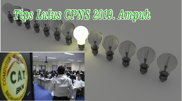 Tips Lulus CPNS 2019 Ampuh