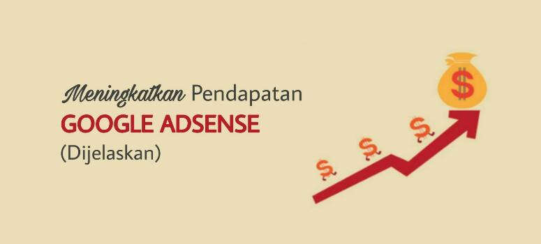 Tips Google AdSense: Cara Meningkatkan Penghasilan