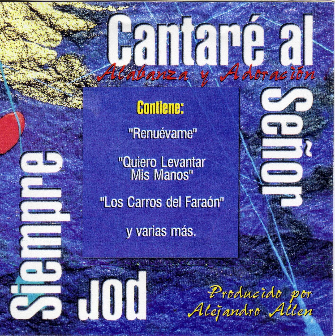Alabanzas Cristianas De Adoracion cantaré al señor por siempre (1995) – alabanza y adoración