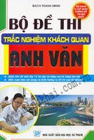 Bộ Đề Thi Trắc Nghiệm Khách Quan Anh Văn - Bạch Thanh Minh