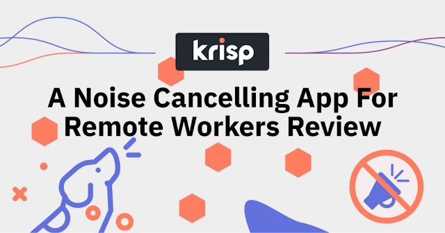 Krisp.ai, a noise cancelling app for remote workers