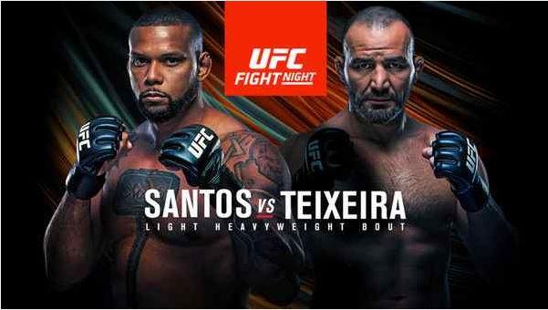 Watch UFC Fight Night Santos Vs. Teixeira 11/7/2020 Online 7 November 2020