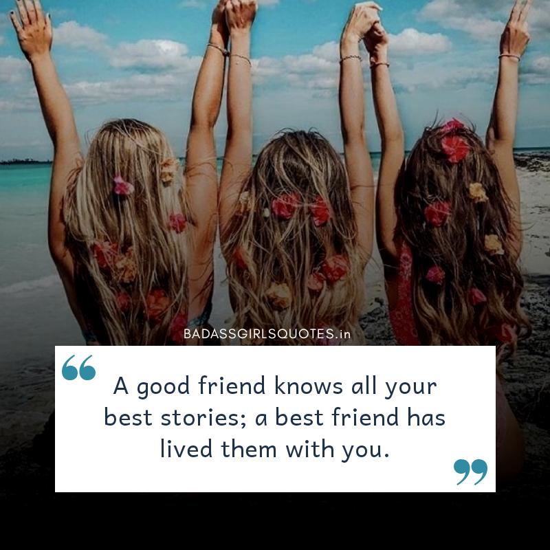 Bestfriend quotes, Best friend Stories, Best Quotes about friendship, Best Friendship Quotes, Badass Quotes