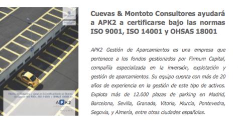 Contrato firmado con APK2 Gestión de Aparcamientos para ayudarles a obtener las certificaciones ISO 9001 (Calidad), ISO 14001 (Medio Ambiente) e ISO 45001 (Seguridad y Salud en el Trabajo).