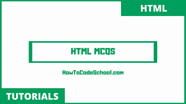 HTML MCQS with Answers - Page 7