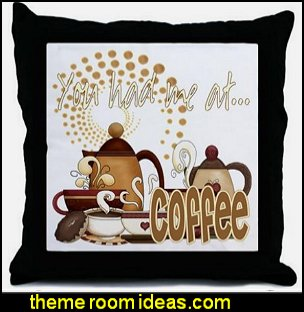 You Had Me At Coffee Throw Pillow