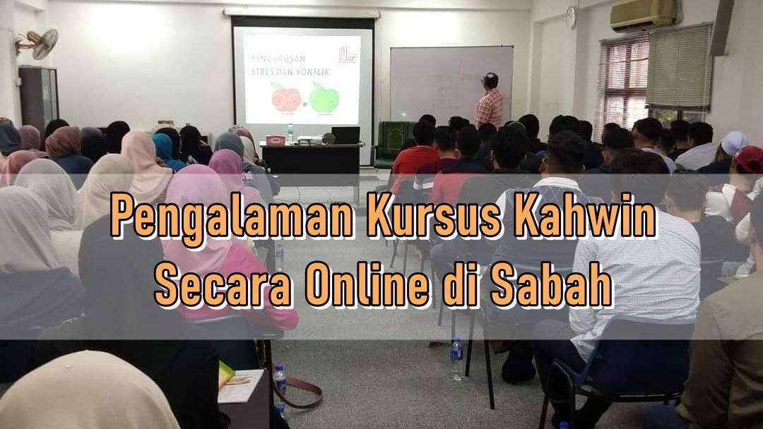 Pengalaman Kursus Kahwin Secara Online di Sabah