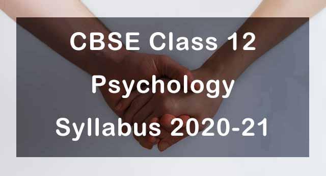 CBSE Class 12 Psychology Syllabus 2020-21