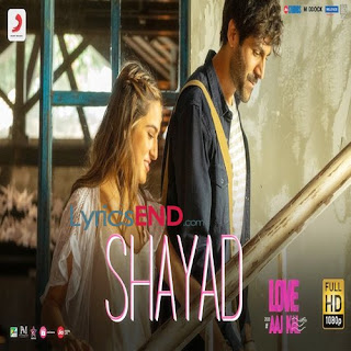 Shayad Lyrics - Hindi Movie Love Aaj Kal (2020)