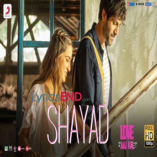 Shayad Lyrics - Hindi Movie Love Aaj Kal (2020)