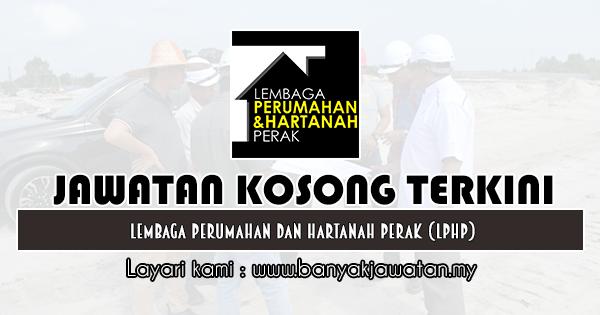 Jawatan Kosong 2019 di Lembaga Perumahan Dan Hartanah Perak (LPHP)