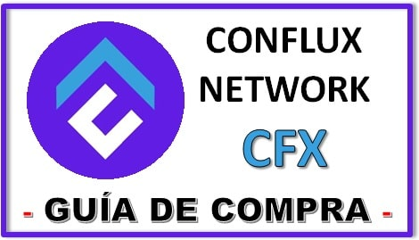 Cómo y Dónde Comprar Criptomoneda CONFLUX NETWORK (CFX)