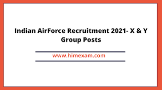 Indian AirForce Recruitment 2021- X & Y Group Posts
