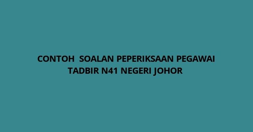 Contoh Soalan Peperiksaan Pegawai Tadbir Negeri Johor N41 2020 Panduan Spa