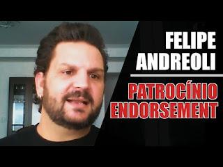 Patrocínio | Endorsement | Tudo Que Você PRECISA Saber | com FELIPE ANDREOLI