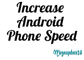 Increase Android Phone Speed