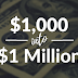 How can you turn $1,000 Into $1 Million?