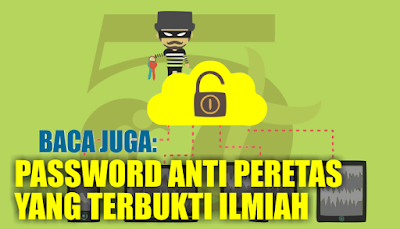 http://limaplus101.com/index.php/2017/09/03/password-anti-peretas-yang-terbukti-ilmiah/