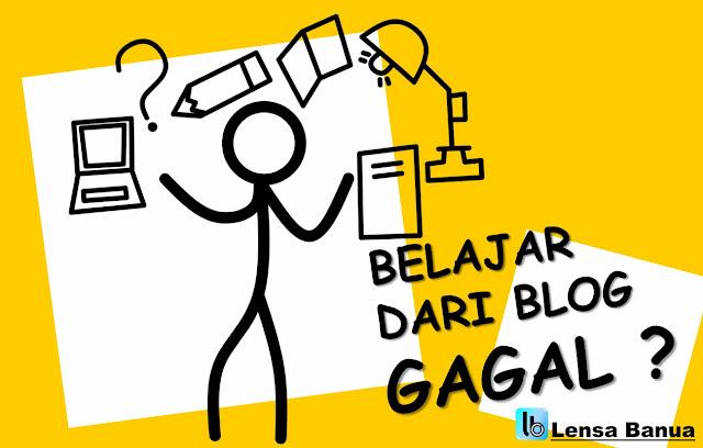 BELAJAR DARI KEGAGALAN BLOG, tips ngeblog, belajar membuat blog, blogger