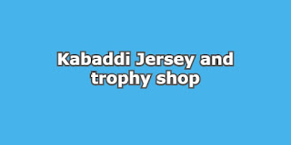 Kabaddi Jersey and trophy shop