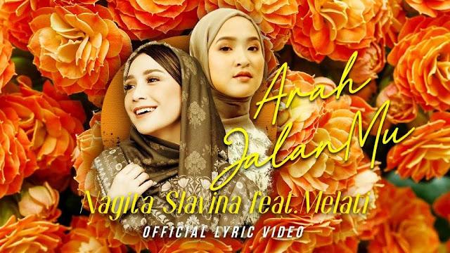 Lirik lagu Nagita Slavina Arah Jalanmu feat Melati