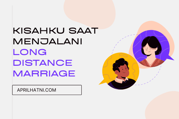 kisahku saat menjalani long distance marriage