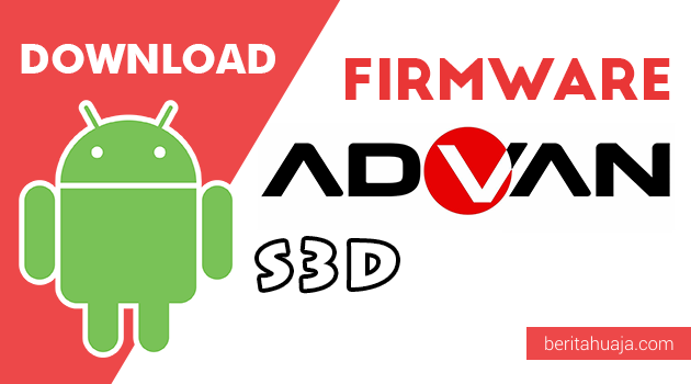 Download Firmware / Stock ROM Advan S3D All Version