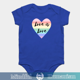 "Image of ""Love is Love"" design by Mindful Humanism on an infant's onesie"