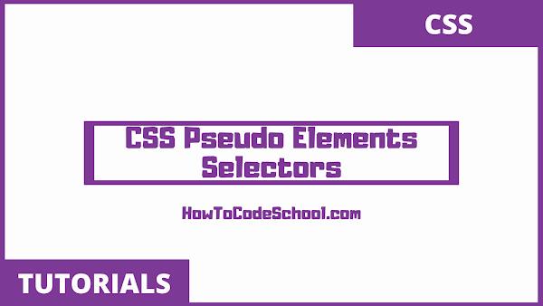 CSS Pseudo Elements Selectors