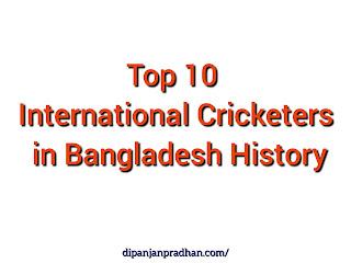 Top 10 International Cricketers in Bangladesh