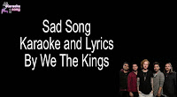 Sad Song By We The Kings (karaoke, mp3, minus one and lyrics) free download.