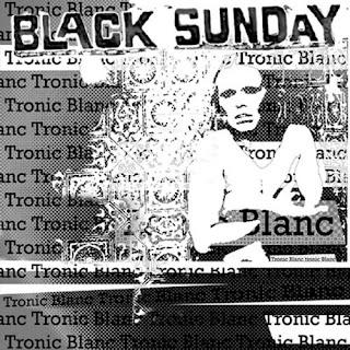 Black Sunday's Tronic Blanc
