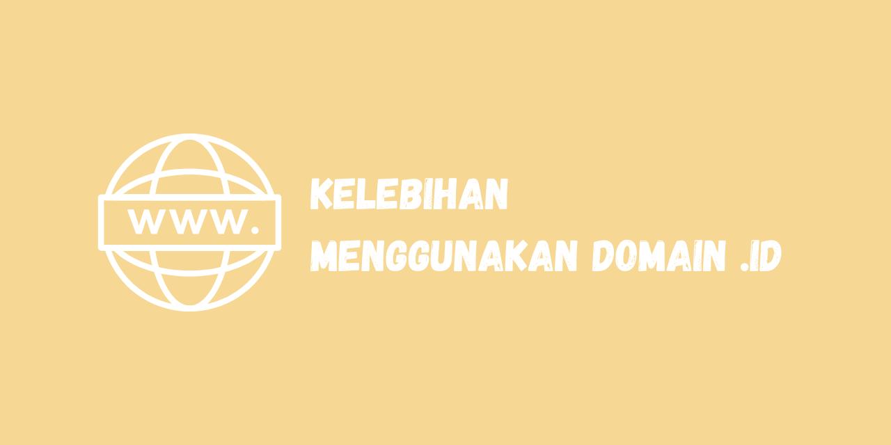 kelebihan domain id, keunggulan domain id