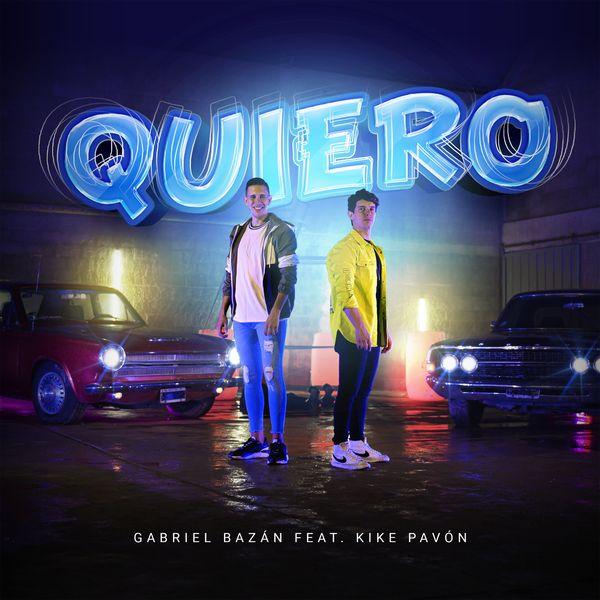 Gabriel Bazan – Quiero (Feat.Kike Pavón) (Single) 2021 (Exclusivo WC)