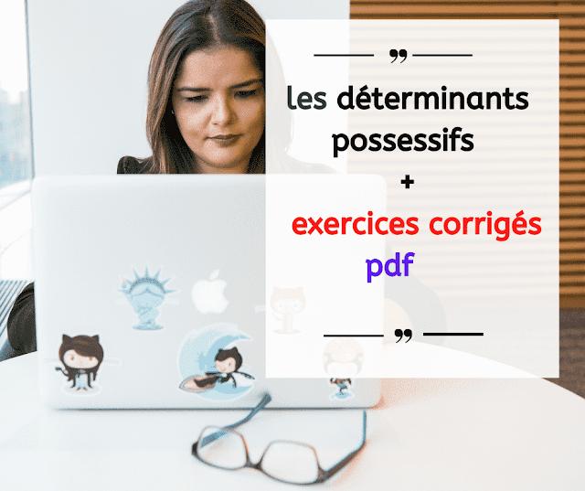 les déterminants possessifs et  exercices corrigés pdf  cm1